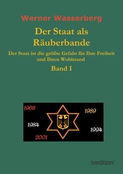 Der Staat als Räuberbande von Wasserberg,  Werner