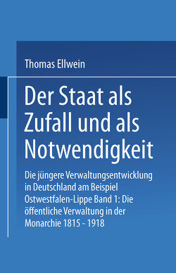 Der Staat als Zufall und als Notwendigkeit von Ellwein,  Thomas