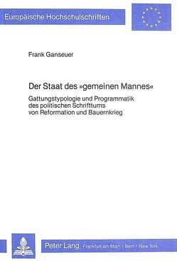 Der Staat des «gemeinen Mannes» von Ganseuer,  Frank