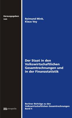 Der Staat in den Volkswirtschaftlichen Gesamtrechnungen und in der Finanzstatistik von Mink,  Reimund, Voy,  Klaus