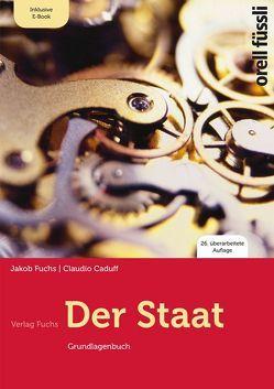 Der Staat – inkl. E-Book von Caduff,  Claudio, Fuchs,  Jakob
