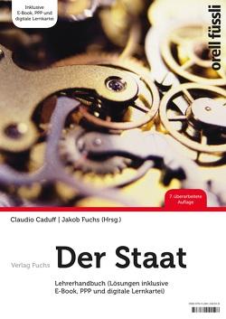 Der Staat – Lehrerhandbuch von Caduff,  Claudio, Fuchs,  Jakob