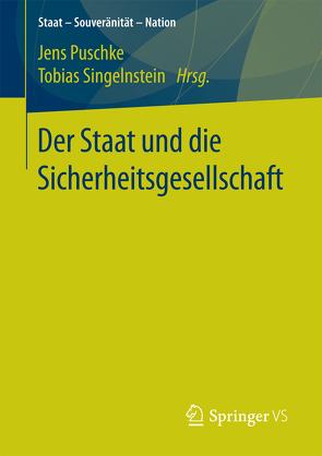 Der Staat und die Sicherheitsgesellschaft von Puschke,  Jens, Singelnstein,  Tobias