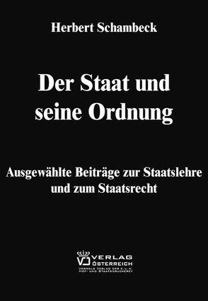 Der Staat und seine Ordnung von Hengstschläger,  Johannes, Schambeck,  Herbert