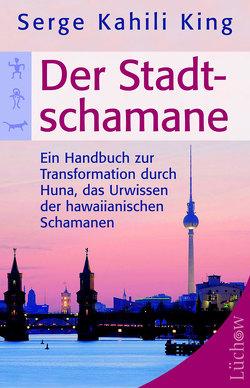 Der Stadt-Schamane von Hörner,  Karl Friedrich, King,  Serge Kahili, Magin,  Ulrich