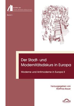 Der Stadt- und Modernitätsdiskurs in Europa von Bauer,  Matthias, Gerstner,  Jan, Hansen,  Flemming Finn, Heidt,  Todd, Volkmann,  Christian