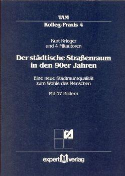 Der städtische Straßenraum in den 90er Jahren von Krieger,  Kurt