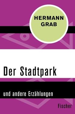 Der Stadtpark von Grab,  Hermann, Staengle,  Peter