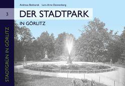 Der Stadtpark in Görlitz von Bednarek,  Andreas, Dannenberg,  Lars-Arne, Schwarz,  Henrike