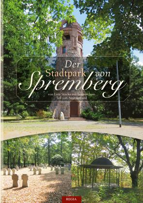 Der Stadtpark von Spremberg von Rolland,  Anja, Stucka,  Lutz