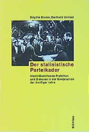Der stalinistische Parteikader von Studer,  Brigitte, Unfried,  Berthold