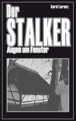 Der Stalker von Lorenz,  Gerd