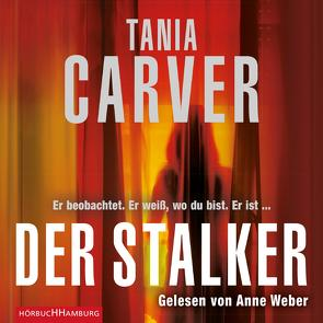 Der Stalker (Ein Marina-Esposito-Thriller 2) von Carver,  Tania, Uplegger,  Sybille, Weber,  Anne