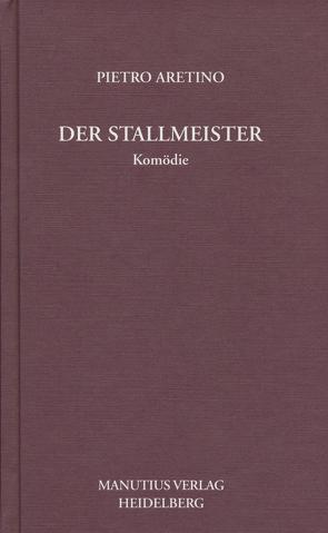 Der Stallmeister von Aretino,  Pietro, Rumpf,  Michael