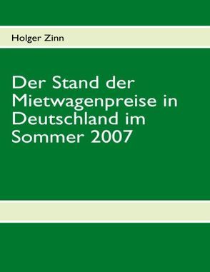 Der Stand der Mietwagenpreise in Deutschland im Sommer 2007 von Zinn,  Holger
