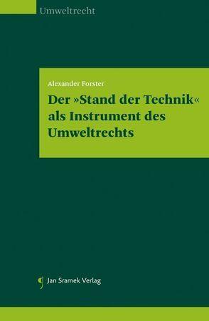 """Der """"Stand der Technik"""" als Instrument des Umweltrechts von Forster,  Alexander"""