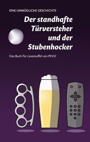 Der standhafte Türversteher und der Stubenhocker von Vogel,  Peter F.