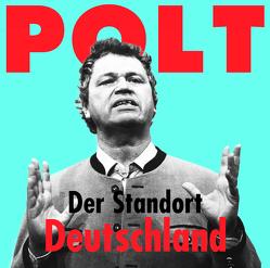 Der Standort Deutschland von Polt,  Gerhard