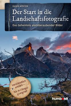 Der Start in die Landschaftsfotografie von Köster,  David