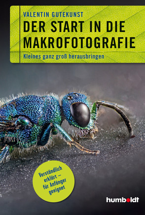 Der Start in die Makrofotografie von Gutekunst,  Valentin