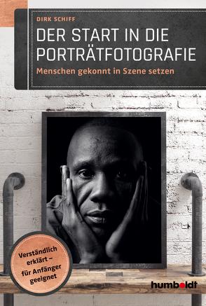 Der Start in die Porträtfotografie von Schiff,  Dirk