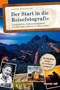 Der Start in die Reisefotografie von Buschmann,  Martin