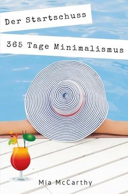 Der Startschuss…365 Tage Minimalismus von McCarthy,  Mia