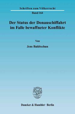 Der Status der Donauschiffahrt im Falle bewaffneter Konflikte. von Baldtschun,  Jens