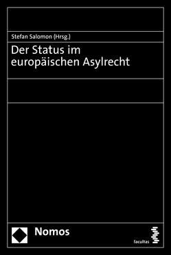Der Status im europäischen Asylrecht von Salomon,  Stefan