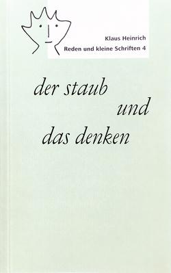 der staub und das denken von Heinrich,  Klaus