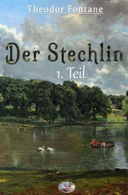 Der Stechlin, 1. Teil (Illustriert) von Fontane,  Theodor