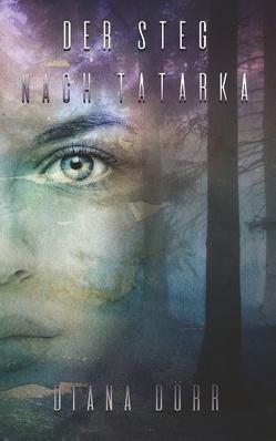 Der Steg nach Tatarka von Dörr,  Diana