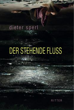 Der stehende Fluss von Sperl,  Dieter