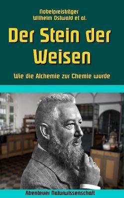Der Stein der Weisen von Ostwald,  Wilhelm, Sedlacek,  Klaus-Dieter