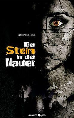 Der Stein in der Mauer von Schenk,  Lothar