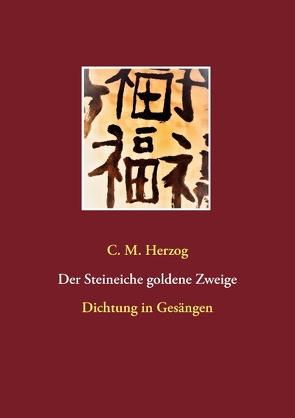 Der Steineiche goldene Zweige von Herzog,  C M