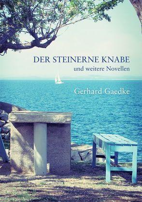 Der steinerne Knabe und weitere Novellen von Gaedke,  Gerhard