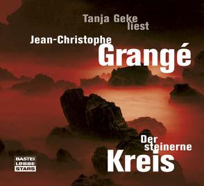 Der steinerne Kreis von Geke,  Tanja, Grangé,  Jean Ch