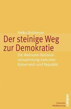 Der steinige Weg zur Demokratie von Bollmeyer,  Heiko