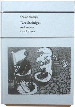 Der Steinigel und andere Geschichten von Manigk,  Oskar