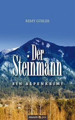 Der Steinmann von Gubler,  Remy