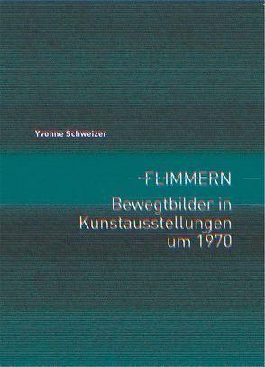 DER STELLENWERT DES FLIMMERNS von Schweizer,  Yvonne