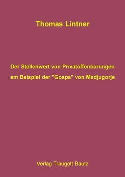 """Der Stellenwert von Privatoffenbarungen am Beispiel der """"Gospa"""" von Medjugorje von Lintner,  Thomas"""