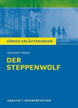 Der Steppenwolf von Hermann Hesse. Textanalyse und Interpretation mit ausführlicher Inhaltsangabe und Abituraufgaben mit Lösungen. von Herforth,  Maria-Felicitas, Hesse,  Hermann