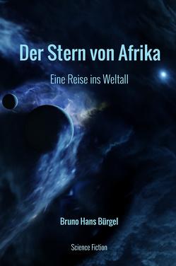 Der Stern von Afrika von Bürgel,  Bruno Hans