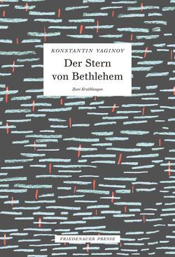 Der Stern von Bethlehem von Urban,  Peter, Vaginov,  Konstantin