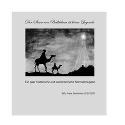 Der Stern von Bethlehem ist keine Legende von Steinleitner,  Franz