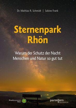 Der Sternenpark Rhön von Frank,  Sabine, Schmidt,  Dr. Mathias R.