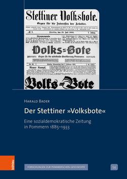 Der Stettiner »Volksbote« von Bader,  Harald