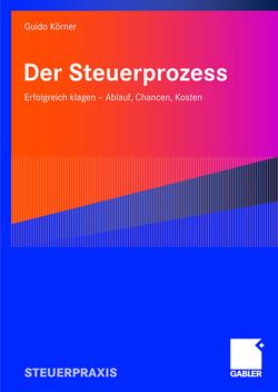Der Steuerprozess von Körner,  Guido, Rein,  Hartmut